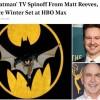 HBO将推出《蝙蝠侠》新电影衍生剧 聚焦于哥谭警局