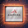 推出全球首款云原生服务器CPU的Ampere 明年将再破核心数纪录