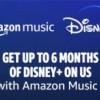 Amazon Music Unlimited新订阅用户将获得6个月的免费Disney+服务