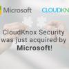 微软宣布收购网络安全初创企业CloudKnox